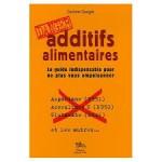 Dangers des additifs alimentaires et des colorants
